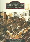 The Historic Core of Los Angeles by Geoffrey Deverteuil, Dace Taube, Ruth Wallach, Curtis C Roseman, Linda McCann (Paperback / softback, 2004)