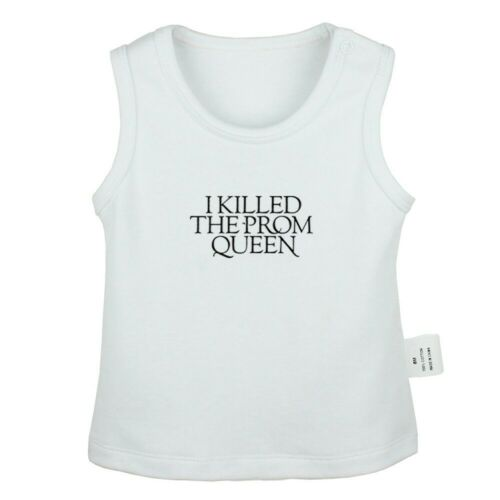 i Killed The Prom Queen Newborn Baby T-shirt Infant Clothes Toddler Graphic Tee