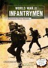 World War II Infantrymen: An Interactive History Adventure by Steven Otfinoski (Hardback, 2013)