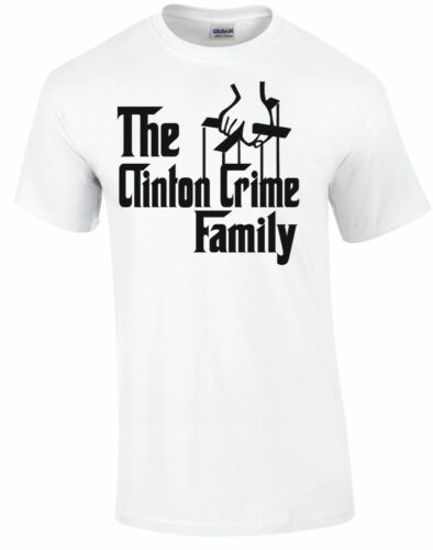 HILLARY BILL CLINTON CRIME FAMILY FUNNY T-SHIRT 2016 FOR PRISON POLITICAL