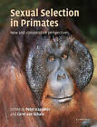 Sexual Selection in Primates: New and Comparative Perspectives by Cambridge University Press (Paperback, 2004)