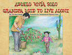 Abuelo Vivia Solo/Grandpa Used To Live Alone by Amy Costales (Hardback, 2010)