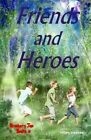 Friends and Heroes by Hilary Hawkes (Paperback, 2014)
