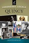Legendary Locals of Quincy by Jack Encarnacao (Paperback / softback, 2014)