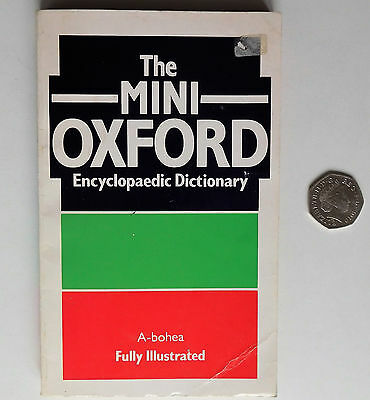 Mini Oxford Encyclopaedic Dictionary illustrated book Volume 1 A to Bohea 1980s