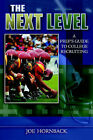 The Next Level: A Prep's Guide to College Recruiting by Joe Hornback (Paperback / softback, 2006)