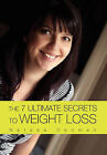 The 7 Ultimate Secrets to Weight Loss by Natasa Denman (Hardback, 2011)
