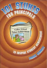 101 Stunts for Principals to Inspire Student Achievement by Frank Sennett (Paperback, 2005)