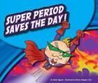 Super Period Saves the Day! by Nadia Higgins (Hardback, 2012)