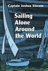 Sailing Alone Around the World by Joshua Slocum (Paperback, 1969)