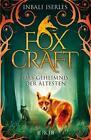 Das Geheimnis der Ältesten / Foxcraft Bd.2 von Inbali Iserles (2016, Gebundene Ausgabe)