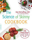 The Science of Skinny Cookbook: 175 Healthy Recipes to Help You Stop Dieting--and Eat for Life! by Dee McCaffrey (Paperback, 2014)