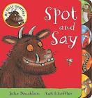 My First Gruffalo: Spot and Say by Julia Donaldson (Board book, 2015)