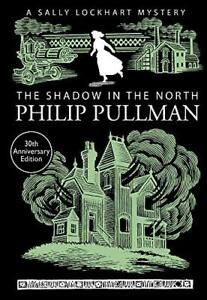 The-Shadow-in-the-North-A-Sally-Lockhart-Mystery-by-Philip-Pullman-NEW-Book