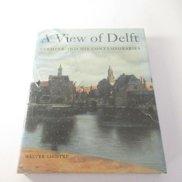 A View of Delft: Vermeer & His Contemporaries by Walter Liedtke - New Sealed HB