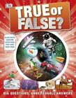 True or False? by Andrea Mills, DK (Hardback, 2014)