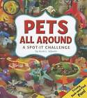 Pets All Around: A Spot-It Challenge by Sarah L Schuette (Hardback, 2012)