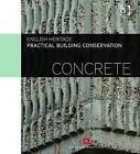 Practical Building Conservation: Concrete by Historic England (Hardback, 2013)