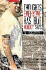 Thoughts Everyone Has But Nobody Says by Tyler Gaffney (Paperback / softback, 2013)