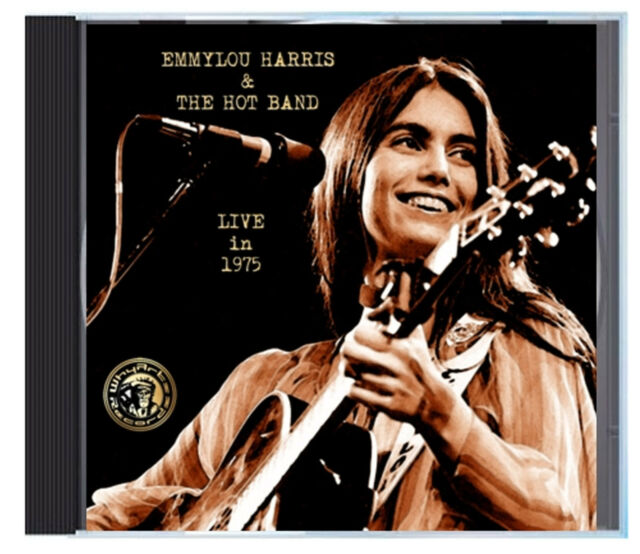 EMMYLOU HARRIS & THE HOT BAND, LIVE in 1975, on CD