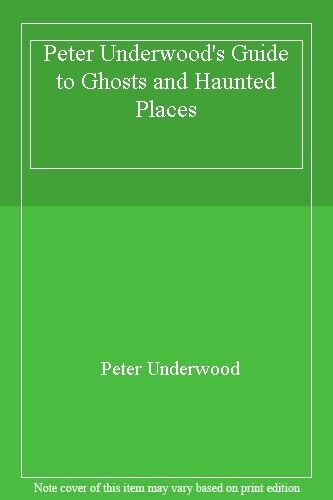 1 of 1 - Peter Underwood's Guide to Ghosts and Haunted Places,Peter Und ,.9780749916657