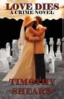 Love Dies by Timothy Sheard (Paperback / softback, 2011)