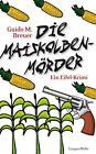 Die Maiskolbenmörder von Guido M. Breuer (2014, Gebundene Ausgabe)