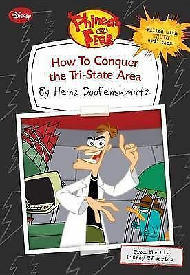Phineas and Ferb How to Conquer the Tri-State Area (by Heinz Doofenshmirtz) by