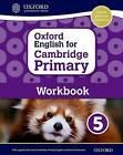 Oxford English for Cambridge Primary Workbook 5: 5 by Emma Danihel, Alison E. Barber (Undefined, 2015)
