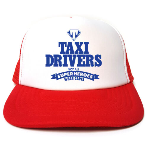 Taxi Drivers Not All Superheroes Wear Capes Hat Funny Trucker Cap Taxi Driver