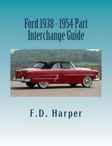 Auto Parts Interchange >> Ford 1938 1954 Part Interchange Guide Find Identify Original Auto