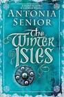 The Winter Isles by Antonia Senior (Hardback, 2015)