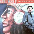 Make Up For The Last Time von Little Willie G. (2000)