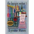 The Hungry Writer by Lynne Rees (Paperback, 2015)