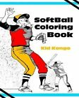 Softball Coloring Book by Kid Kongo (Paperback / softback, 2016)