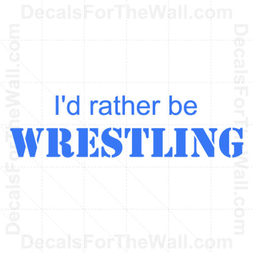 I/'d Rather Be Wrestling Boy Wall Decal Vinyl Saying Art Sticker Quote Decor S09