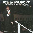 The World Can Survive the Fiery Furnace by Rev. W. Leo Daniels (CD, Aug-2002, Atlanta International)