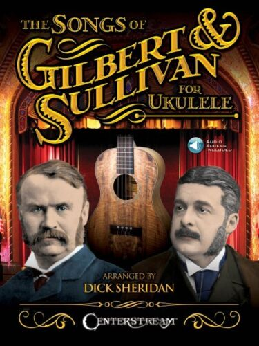 The Songs of Gilbert /& Sullivan for Ukulele Sheet Music Book and Audio 000156013