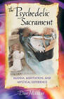 The Psychedelic Sacrament: Manna, Meditation, and Mystical Experience by Daniel Merkur (Paperback, 2001)
