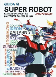 1455095-1112343-Libri-Jacopo-Nacci-Guida-Ai-Super-Robot-L-039-animazione-Robotica