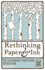 Rethinking Paper & Ink  : The Sustainable Publishing Revolution by Natalie Guidry, Jessicah Carver (Paperback / softback, 2011)