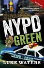 NYPD Green: The True Story of an Irish Detective Working in One of the Toughest Police Departments in the World by Luke Waters (Paperback, 2015)