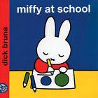 Miffy at School by Dick Bruna (Hardback, 2004)