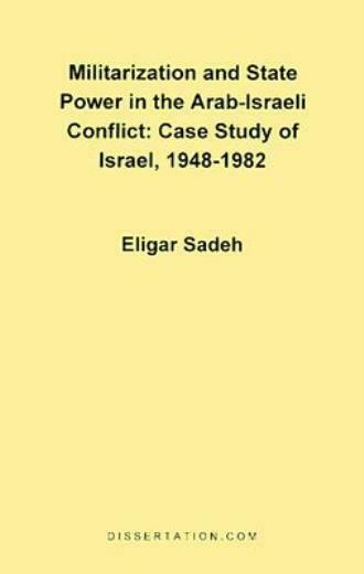 Militarization And State Power In The Arab-Israeli Conflict: Case Study Of ...