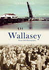 Wallasey from Old Photographs by Ian Collard (Paperback, 2009)