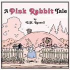 a Pink Rabbit Tale 9781425929541 by C. H. Russell Book