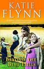 Beyond the Blue Hills by Katie Flynn (Hardback, 2007)