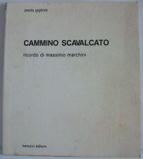 CAMMINO SCAVALCATO - P.Gigliotti [Benucci, 1991]