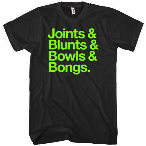 JOINTS /& BLUNTS /& BOWLS /& BONGS T-shirt 420 Cannabis Marijuana Pot Weed XS-4XL