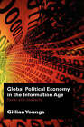 Global Political Economy in the Information Age: Power and Inequality by Gillian Youngs (Hardback, 2006)